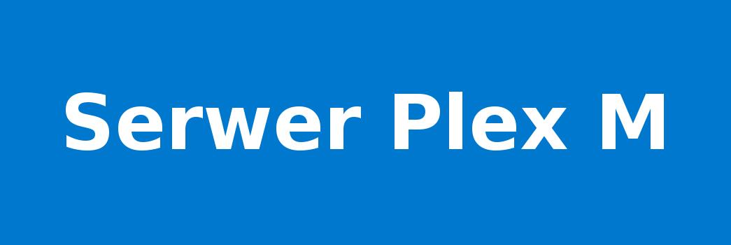 Serwer Plex M